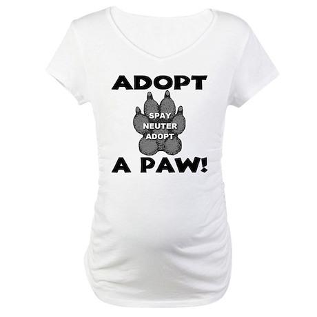 Adopt A Paw: Spay! Neuter! Ad Maternity T-Shirt