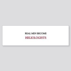 Real Men Become Heliologists Bumper Sticker