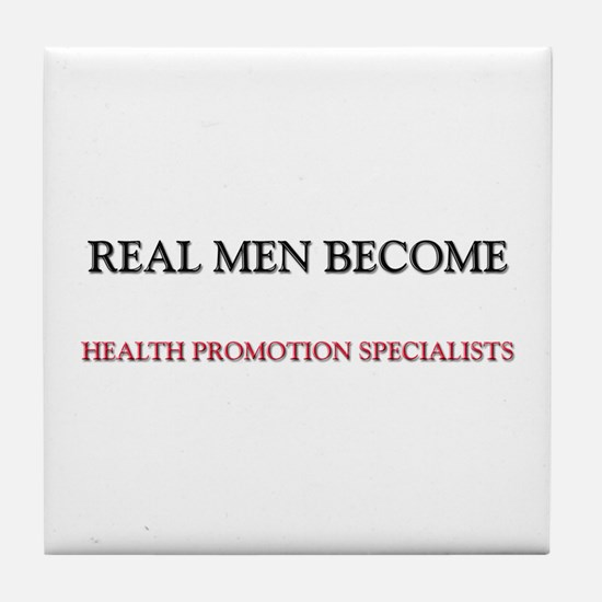 Real Men Become Health Promotion Specialists Tile