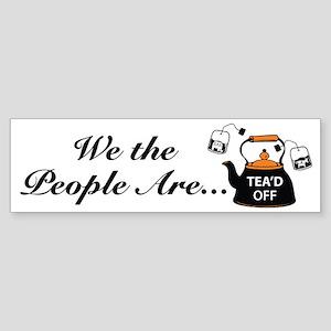 Tea'd Off Tea Party Bumper Sticker
