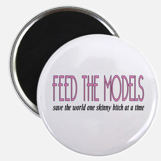 Feed The Models Magnet
