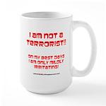 I am NOT a terrorist! Large Mug