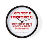 I am NOT a terrorist! Wall Clock