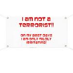 I am NOT a terrorist! Banner