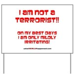 I am NOT a terrorist! Yard Sign