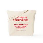 I am NOT a terrorist! Tote Bag