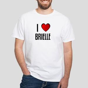 I LOVE BRIELLE White T-Shirt