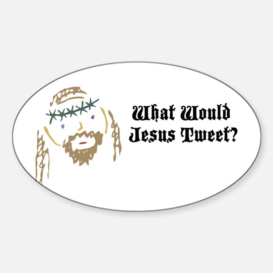 What Would Jesus Tweet? Oval Decal
