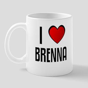 I LOVE BRENNA Mug