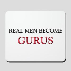 Real Men Become Gurus Mousepad