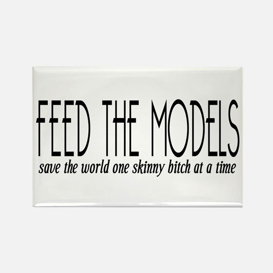Feed The Models Rectangle Magnet