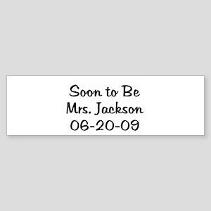 Soon to Be Mrs. Jackson 06- Bumper Sticker