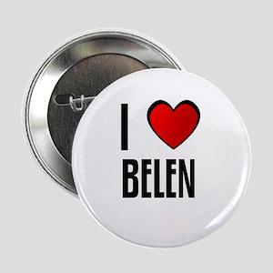 I LOVE BELEN Button