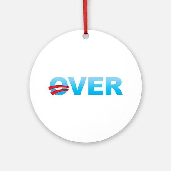 Barack Obama is Over Ornament (Round)