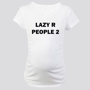 Lazy R People 2 Maternity T-Shirt