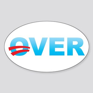 Barack Obama is Over Sticker (Oval)