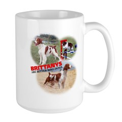 Brittanys Are Better Bird Dogs Large Mug