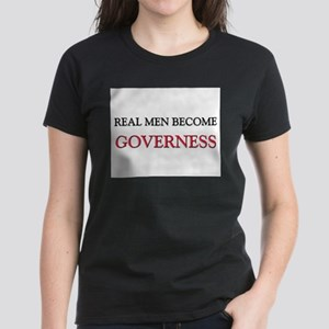 Real Men Become Governess Women's Dark T-Shirt