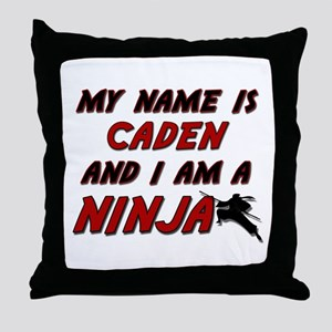 my name is caden and i am a ninja Throw Pillow