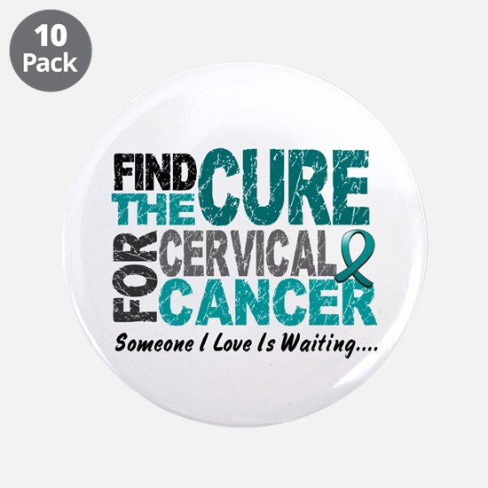 """Find The Cure 1 Cervical Cancer 3.5"""" Button (10 pa"""