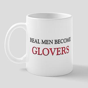 Real Men Become Glovers Mug