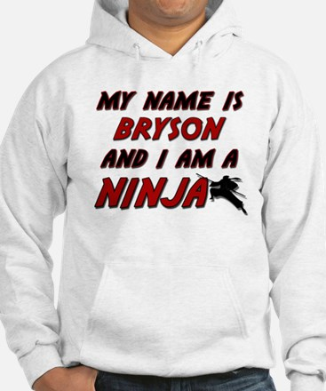 my name is bryson and i am a ninja Hoodie