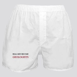 Real Men Become Geologists Boxer Shorts