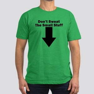 Don't Sweat the Small Stuff Men's Fitted T-Shirt (