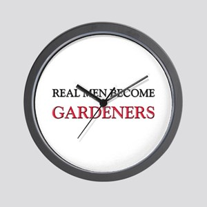 Real Men Become Gardeners Wall Clock