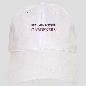 Real Men Become Gardeners Cap