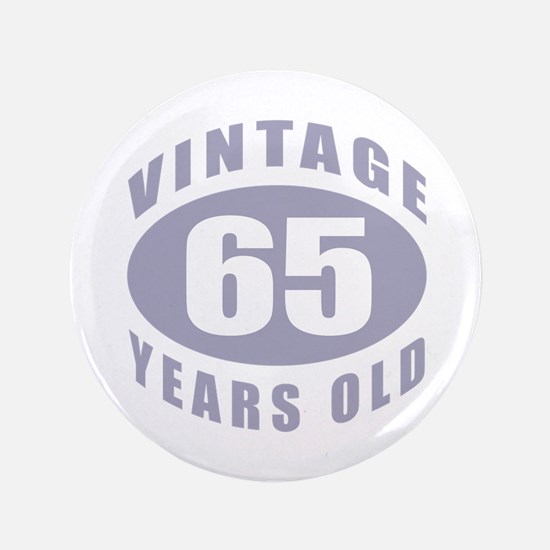 """65th Birthday Gifts For Him 3.5"""" Button"""
