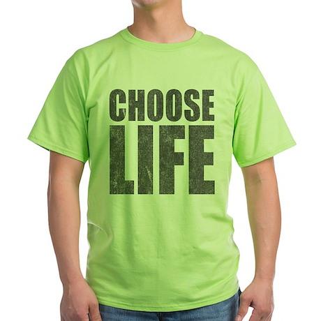 Choose Life Green T-Shirt
