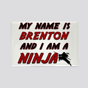 my name is brenton and i am a ninja Rectangle Magn
