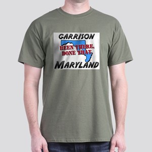 garrison maryland - been there, done that Dark T-S