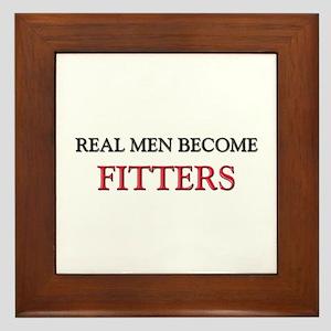 Real Men Become Fitters Framed Tile