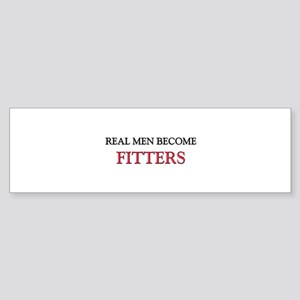 Real Men Become Fitters Bumper Sticker