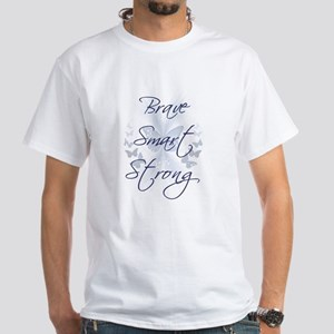 Brave Smart Strong White T-Shirt
