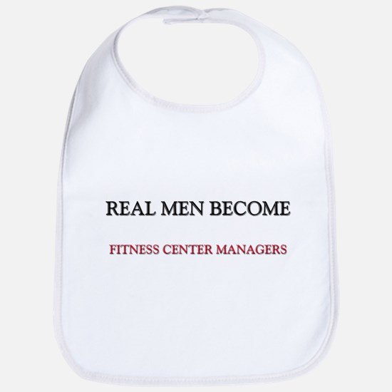 Real Men Become Fitness Center Managers Bib