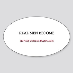 Real Men Become Fitness Center Managers Sticker (O