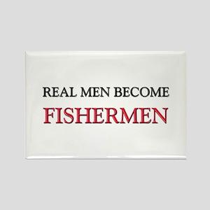 Real Men Become Fishermen Rectangle Magnet