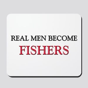 Real Men Become Fishers Mousepad