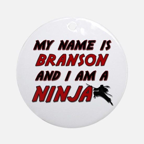 my name is branson and i am a ninja Ornament (Roun