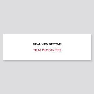 Real Men Become Film Producers Bumper Sticker