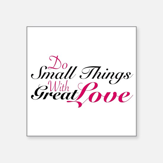 Do Small Things Sticker