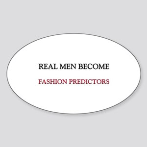 Real Men Become Fashion Predictors Oval Sticker