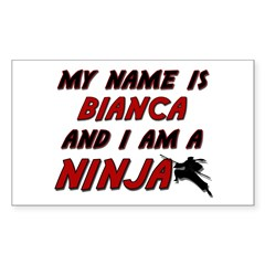 my name is bianca and i am a ninja Decal