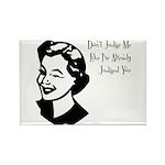 Don't Judge Me Rectangle Magnet (10 pack)
