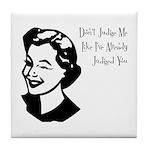 Don't Judge Me Tile Coaster