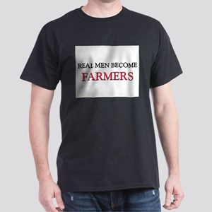 Real Men Become Farmers Dark T-Shirt