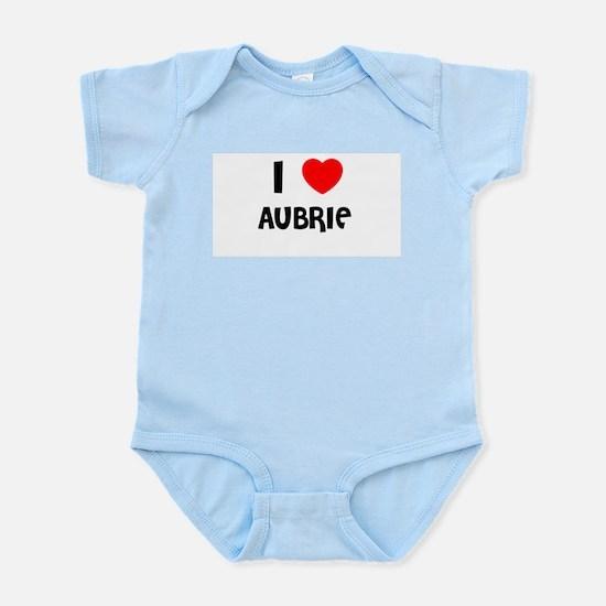 I LOVE AUBRIE Infant Creeper
